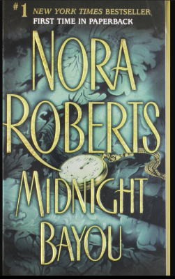 """Midnight Bayou""- By Nora Roberts"