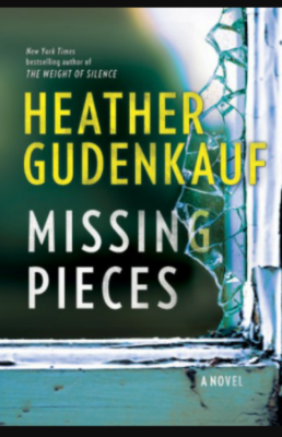 """Missing Pieces""- By Heather Gudenkauf"