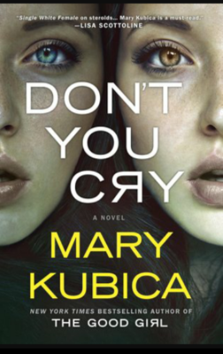 """Don't You Cry""- By Mary Kubica"