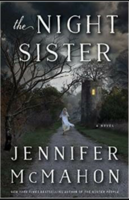 """The Night Sister""- By Jennifer McMahon"