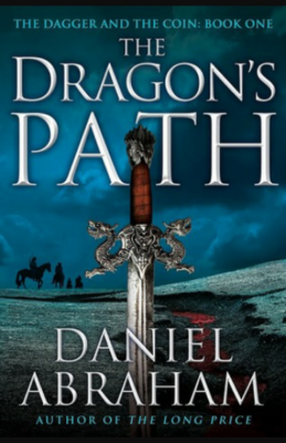 """The Dragon's Path""- By Daniel Abraham"