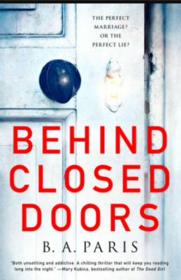 """Behind Closed Doors"" By B.A. Paris"
