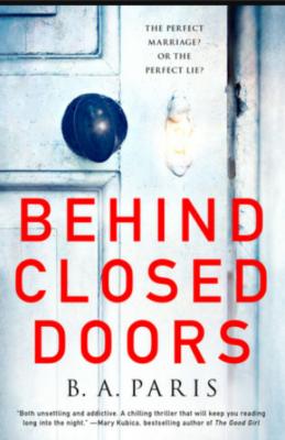 """Behind Closed Doors"" By B.A. Paris"