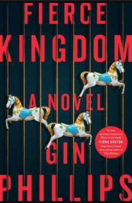 """Fierce Kingdom""- By Gin Phillips"