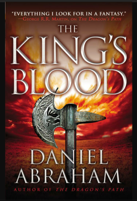 """The King's Blood""- By Daniel Abraham"