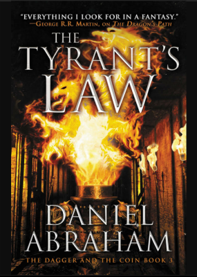 """The Tyrant's Law""- By Daniel Abraham"