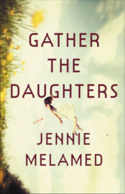 """Gather the Daughters""- By Jennie Melamed"
