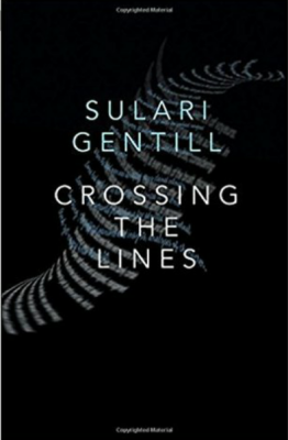 """Crossing the Lines""- By Sulari Gentill"