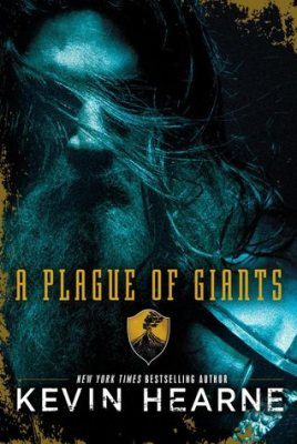 """A Plague of Giants""- By Kevin Hearne"