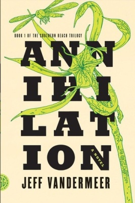 """Annihilation""- By Jeff Vandermeer"