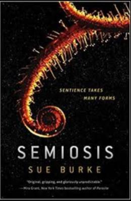 """Semiosis""- By Sue Burke"