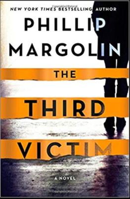 """The Third Victim""- By Phillip Margolin"