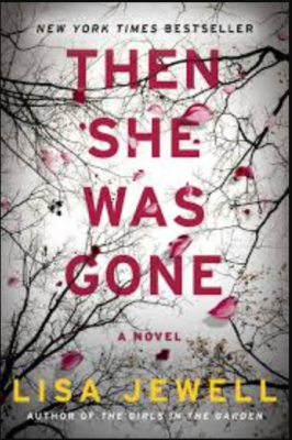 """Then She Was Gone""- By Lisa Jewell"