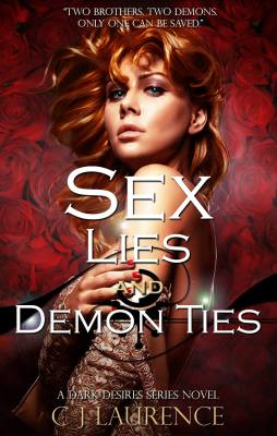 PRE ORDER - Sex, Lies & Demon Ties - Dark Desires Series Book I