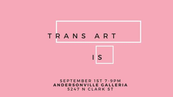 CommunityCave Attends: Trans Artist Showcase - Opening Night