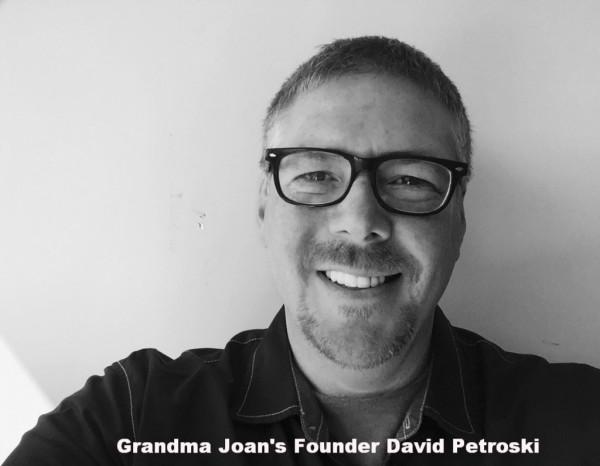 Founder and Owner of Grandma Joans David Petroski