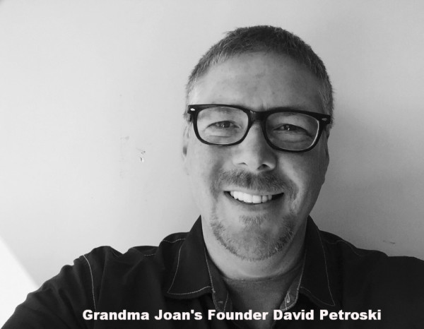 Founder and Owner of Grandma Joans David Petroski