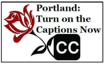 Logo for Portland: Turn on the Captions Now with red rose and CC logo
