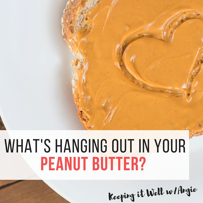 What's Hanging out in Your Peanut Butter?