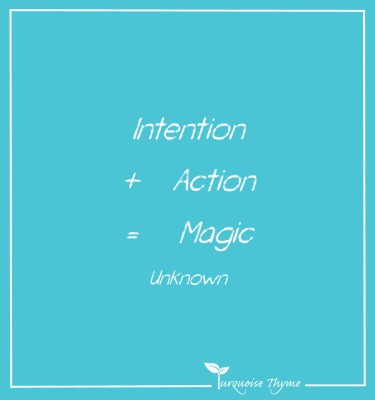 Business Coaching from Turquoise Thyme - Intention +Action = Magic