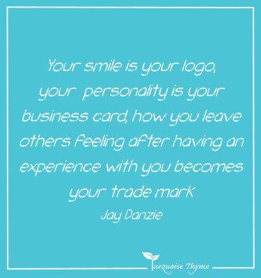 Business Coaching from Turquoise Thyme - your smile is your logo quote