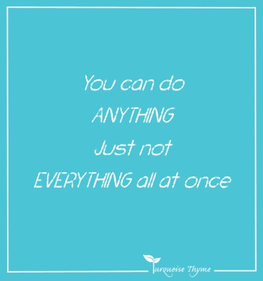 Business Coaching from Turquoise Thyme - you can do anything just not everything