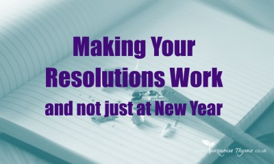How to make your New Year Resolutions Work (at any time of year)