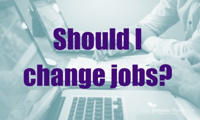 Should I change jobs.  Career coaching, leadership coaching, business coaching
