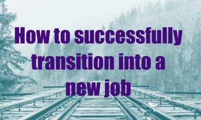 How to successfully transition into a new job, starting a new job, new hire coaching, new job coachi