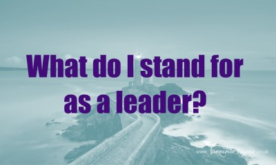 What do I stand for as a leader.  Leadership Development, Leadership Values