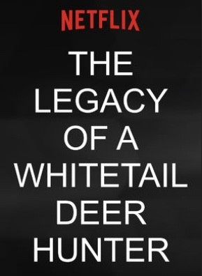 Episode 188 - The Legacy of a Whitetail Deer Hunter (2018)