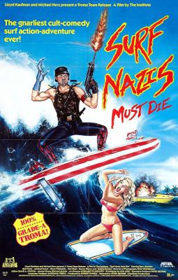 Episode 222 - Surf Nazis Must Die (1987)