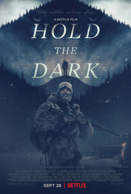 Episode 272 - Hold The Dark (2018)