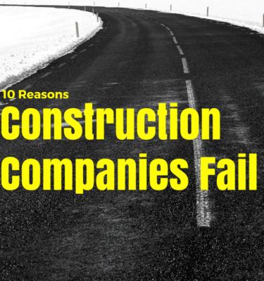 10 Reasons Construction Companies Fail