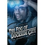 The Fog of Dockside City: The Ghastly Bargain