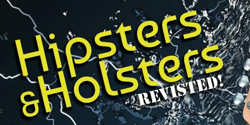 Hipsters and Holsters Music Event