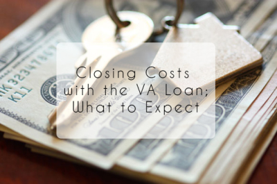 Closing costs with a VA Loan; What to expect.