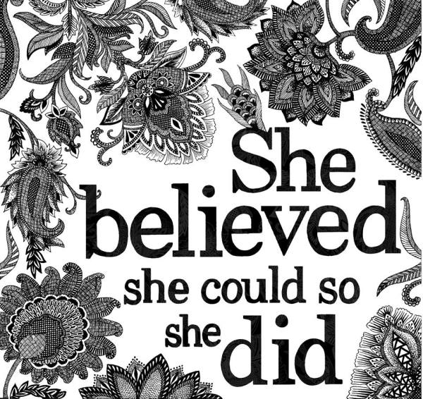 Textile candy, freelance illustration, quote art, quote illustration, she believed she could, love illustration, zentangle quote,
