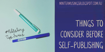 Things to Consider Before Self-Publishing (Publishing Tips #3)