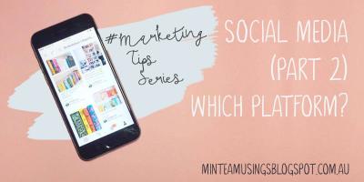 Social Media (Part 2) - Which Platform? (Marketing Tips #3)