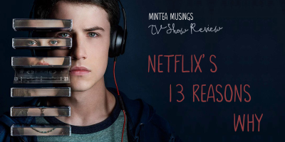 Netflix's 13 Reasons Why - Review