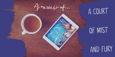Book Review - A Court of Mist and Fury, by Sarah J. Maas