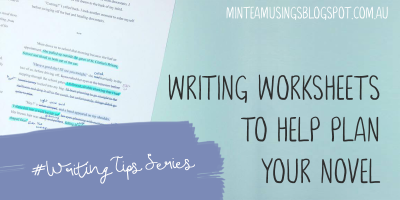 Writing Worksheets to Help Plan Your Novel (Writing Tips Series #6)