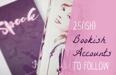 25(ish) Bookish Accounts to Follow
