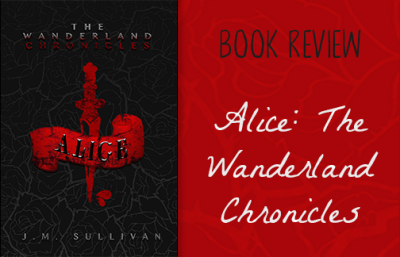 Book Review - Alice: The Wanderland Chronicles, by J.M. Sullivan