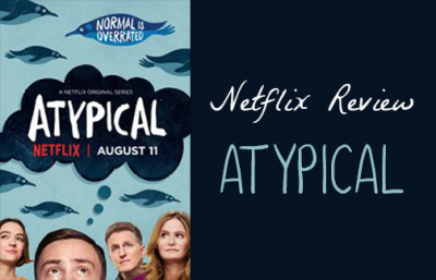 Netflix Review - Atypical