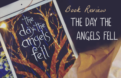 The Day the Angels Fell, by Shaun Smucker - Book Review