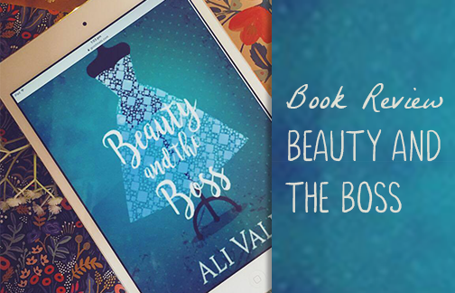 Beauty and the Boss, by Ali Vali - Book Review