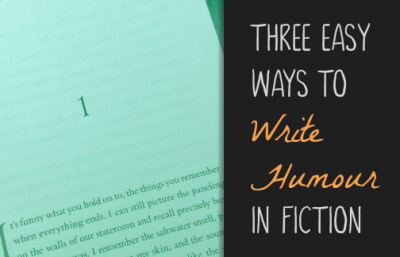 Three Easy Ways to Write Humour in Fiction
