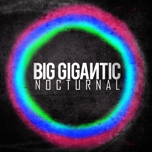 Big Gigantic - Nocturnal